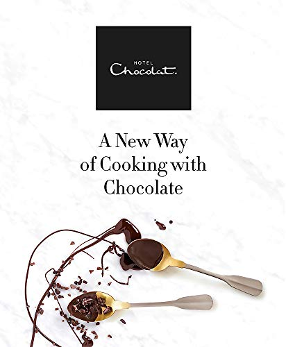 Hotel Chocolat: A New Way of Cooking with Chocolate (Hardcover): Hotel Chocolat