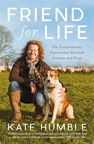 9781472224996: Friend For Life: The Extraordinary Partnership Between Humans and Dogs