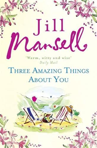 9781472226952: Three Amazing Things About You: A touching novel about love, heartbreak and new beginnings