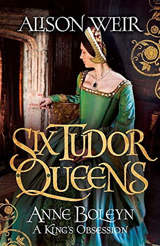 9781472227621: Six Tudor Queens: Anne Boleyn, A King's Obsession: Six Tudor Queens 2