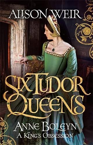 9781472227638: Six Tudor Queens: Anne Boleyn, A King's Obsession: Six Tudor Queens 2