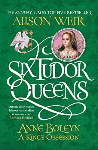 9781472227669: Six Tudor Queens. Anne Boleyn. A King's Obsession (Six Tudor Queens 2)
