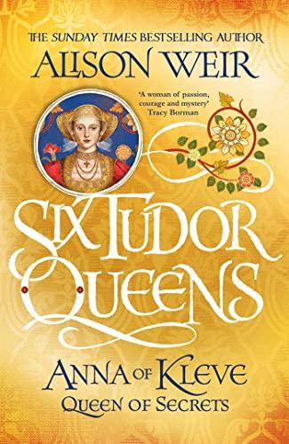 9781472227768: Six Tudor Queens: Anna of Kleve, Queen of Secrets: Six Tudor Queens 4