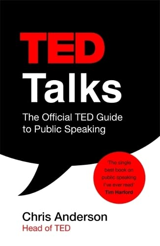 9781472228062: TED Talks: The official TED guide to public speaking [Lingua inglese]