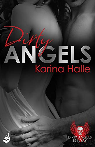 9781472228840: Dirty Angels: Dirty Angels 1