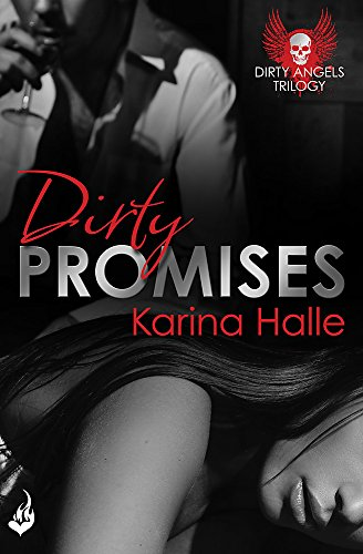 9781472228888: Dirty Promises: Dirty Angels 3