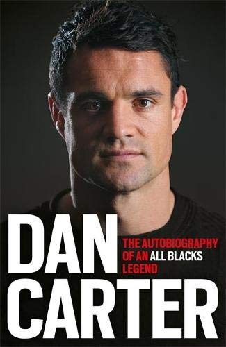 Dan Carter: The Autobiography of an All Blacks Legend (Hardback)