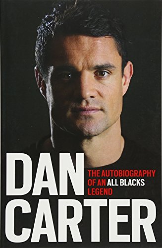 9781472228956: Dan Carter: The Autobiography of an All Blacks Legend
