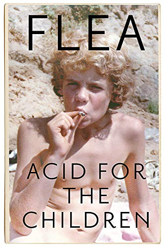 9781472230812: Flea: Acid For The Children - The autobiography of Flea, the