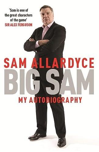 9781472232687: Big Sam: My Autobiography