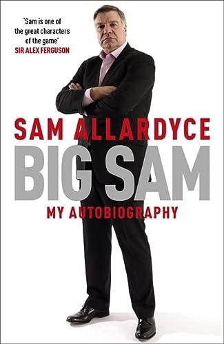 9781472232861: Big Sam: My Autobiography