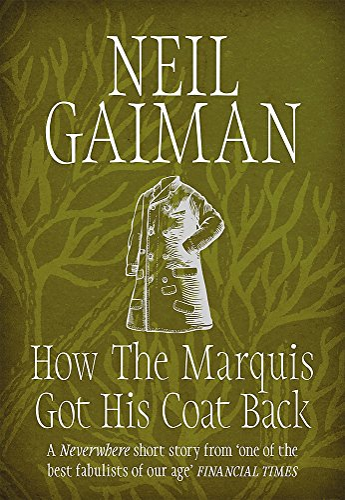 How the Marquis Got His Coat Back: Neil Gaiman