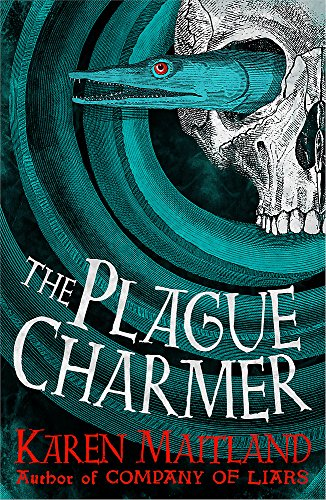 9781472235831: The Plague Charmer: A gripping story of dark motives, love and survival in times of plague