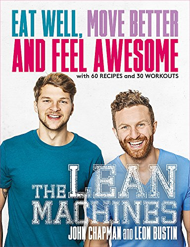 The Lean Machines: Eat Well, Move Better: John Chapman, Leon
