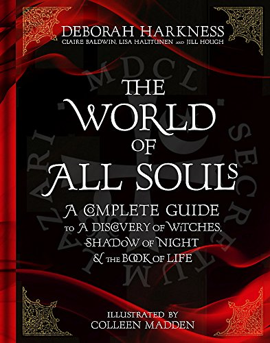 9781472237637: The World of All Souls: A Complete Guide to A Discovery of Witches, Shadow of Night and The Book of Life (All Souls Trilogy Guide)