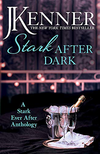 Stark After Dark: A Stark Ever After Anthology (Take Me, Have Me, Play Me Game, Seduce Me): J. ...