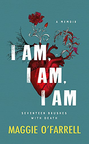 9781472240743: I Am, I Am, I Am: Seventeen Brushes With Death: The Breathtaking Number One Bestseller