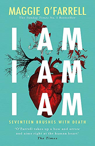 9781472240767: I Am, I Am, I Am: Seventeen Brushes With Death: The Breathtaking Number One Bestseller