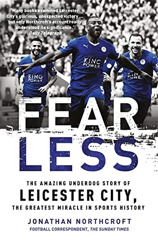 9781472241634: Fearless: The Amazing Underdog Story of Leicester City, the Greatest Miracle in Sports History