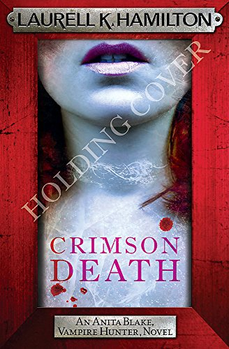 9781472241771: Crimson death (Anita Blake, Vampire Hunter, Novels)