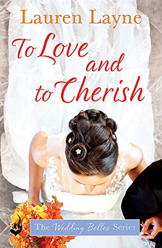 9781472242860: To Love And To Cherish: The Wedding Belles Book 3
