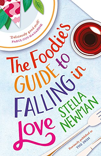 9781472243522: The Foodie's Guide to Falling in Love