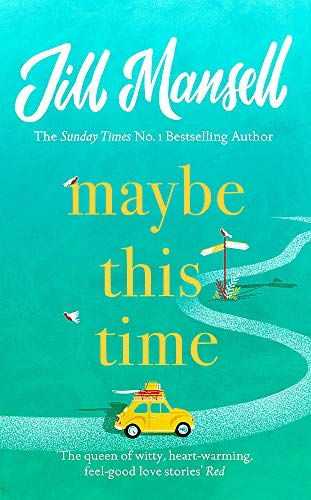 9781472248466: Maybe This Time: The heart-warming new novel of love and friendship from the bestselling author
