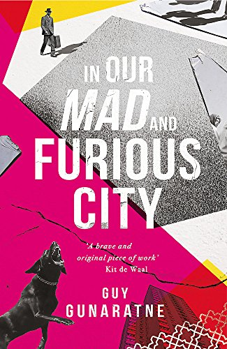 9781472250193: In Our Mad and Furious City: Longlisted for the Man Booker Prize 2018