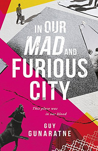 9781472250209: In Our Mad and Furious City: Winner of the International Dylan Thomas Prize