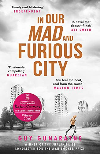9781472250216: In our mad and furious city: Guy Gunaratne: Winner of the International Dylan Thomas Prize