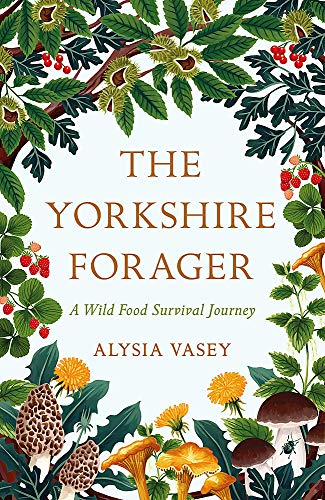 9781472269102: The Yorkshire Forager: A Wild Food Survival Journey