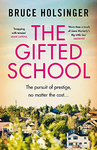 9781472271518: The Gifted School: 'Snapping with tension' Shari Lapena