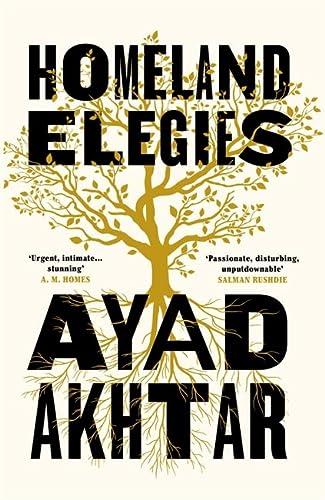 9781472276889: Homeland elegies: Ayad Akhtar: A Barack Obama Favourite Book 2020
