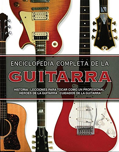 9781472305596: Enciclopedia Completa De La Guitarra (Spanish Edition)