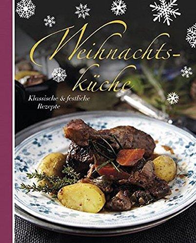9781472305893: Weihnachtsküche: klassische & festliche Rezepte