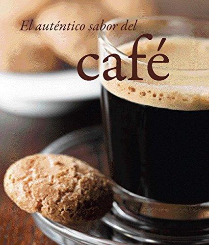 9781472306869: El autentico sabor del café (Cooking Made Simple) (Spanish Edition)