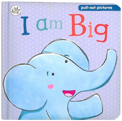 9781472306890: I am Big: A pull-the-tab slide and see board book