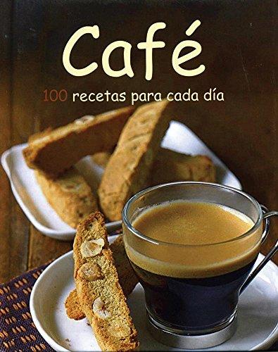 9781472306944: Café: 100 recetas para cada dia (Spanish Edition)