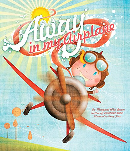 Away in My Airplane (Mwb Picturebooks): Margaret Wise Brown