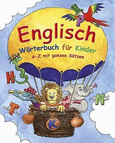 9781472309242: Englisch Wörterbuch für Kinder: A-Z mit ganzen Sätzen in Englsich und Deutsch