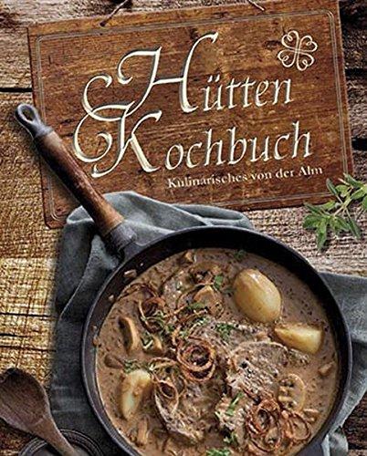9781472309259: Hüttenkochbuch: Kulinarisches von der Alm