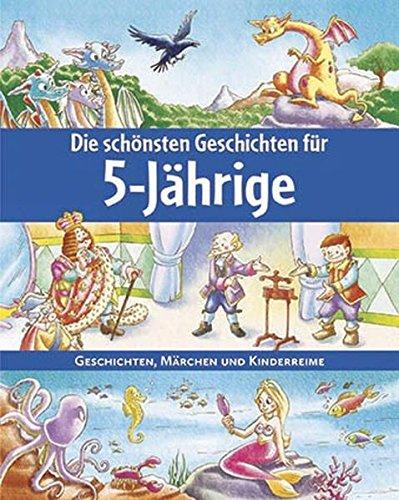 9781472309341: Die schönsten Geschichten für 5-Jährige: Geschichten, Märchen und Kinderreime