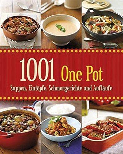9781472309587: 1001 Suppen, Eintöpfe, Schmorgerichte und Aufläufe