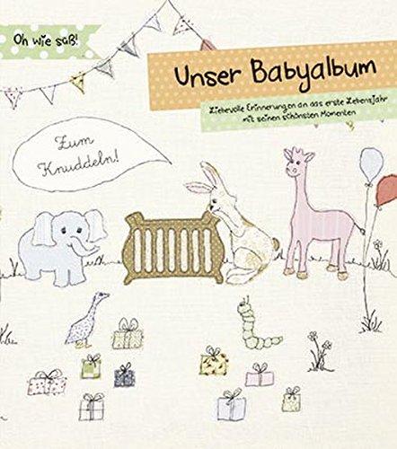 9781472315861: Unser Babyalbum: Liebevolle Erinnerungen an das erste Lebensjahr mit seinen schönsten Momenten