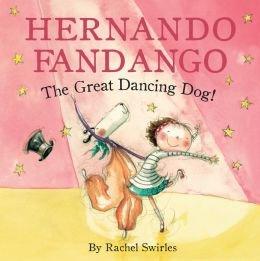 Hernando Fandango, the Great Dancing Dog: Rachel Swirles