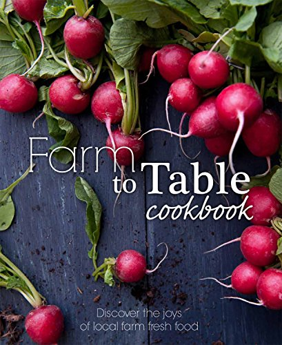 9781472318732: Farm to Table Cookbook