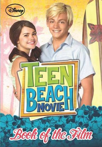 9781472318862: Disney Teen Beach Book of the Film (Disney Teen Beach Movie)