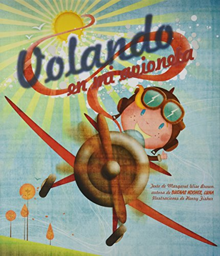9781472318947: Valando en mi avioneta (Mwb Picturebooks) (Spanish Edition)