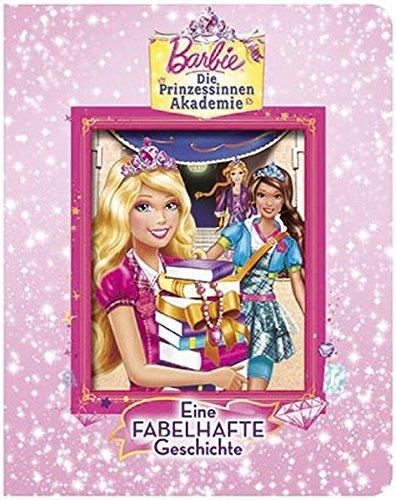 9781472323323: Barbie Die Prinzessinnenakademie: Eine fabelhafte Geschichte