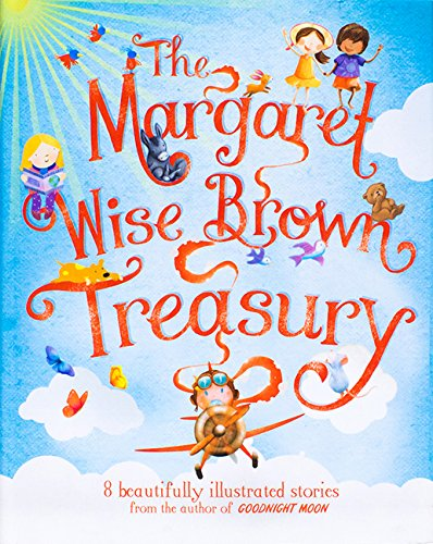 9781472323392: The Margaret Wise Brown Treasury